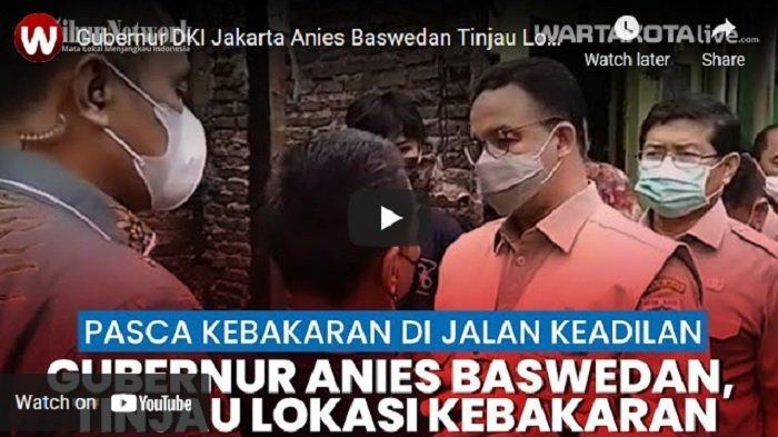 Anies Pastikan Bantuan Korban Kebakaran di Tamansari Jakarta Barat Telah Terpenuhi