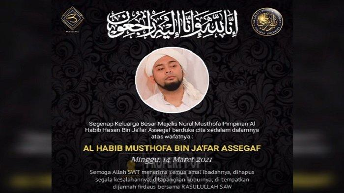 Habib Musthofa bin Jafar Dimakamkan di Masjid Nurul Musthofa Center, Apa Penyebab Meninggalnya?