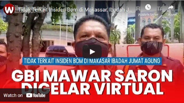 VIDEO Ibadah Jumat Agung di GBI Mawar Saron Digelar Virtual, Tidak Terkait Insiden Bom di Makassar