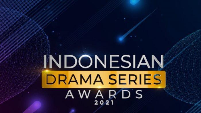 Inilah Para Nominator Pemenang Indonesian Drama Series Awards 2021