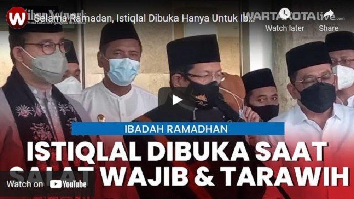 VIDEO Tidak Gelar Buka Puasa dan Sahur, Masjid Istiqlal Hanya untuk Ibadah Salat 5 Waktu dan Tarawih