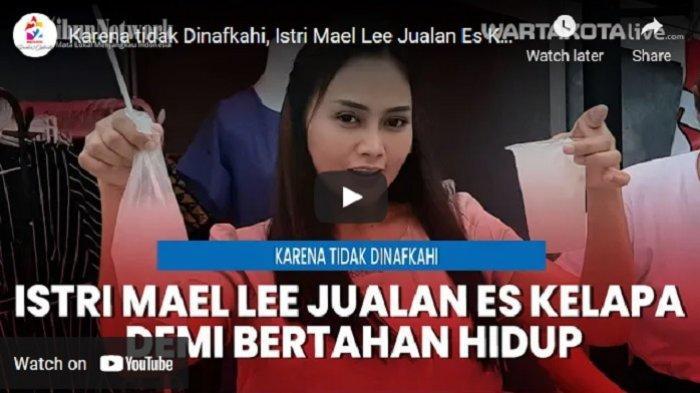 VIDEO Istri Mael Lee, Intan Ratna Juwita Jualan Es Kelapa Demi Bertahan Hidup