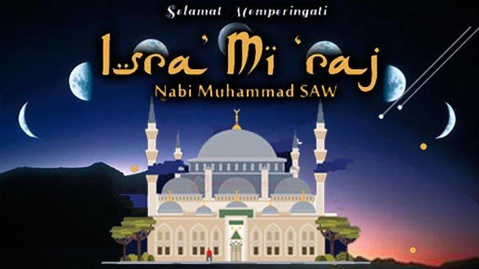 Mengenal Sejarah Isra Miraj Perjalanan Nabi Muhammad Saw Yang Akan Kita Peringati Pada 11 Maret 2021 Warta Kota