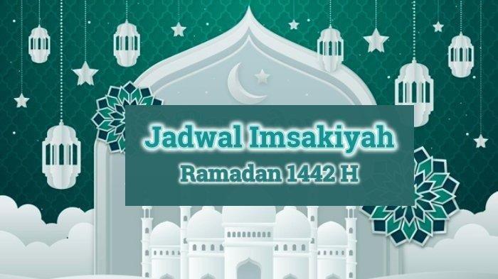 Jadwal Imsak, Subuh dan Buka Puasa Jumat 23 April di Jakarta, Bekasi, Bogor, Depok dan Tangerang