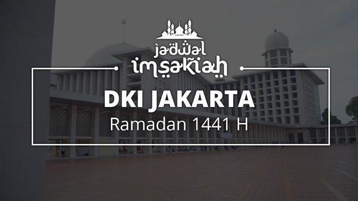 Jadwal Imsak, Subuh, Buka Puasa Sabtu 9 Mei Wilayah DKI Jakarta, Depok, Bogor, Bekasi dan Tangerang