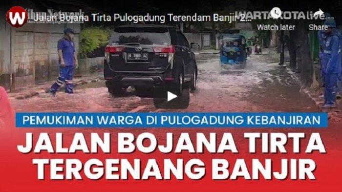 VIDEO Hujan Deras di Jakarta, Jalan Bojana Tirta Pulogadung Terendam Banjir 20 Sentimeter