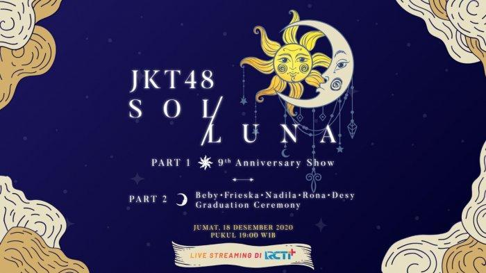 JKT48 Rayakan Ulang-tahun ke-9 di Konser Virtual SOL/LUNA Sekaligus Acara Kelulusan 5 Member Senior