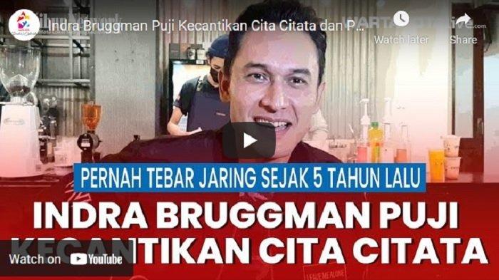 VIDEO Indra Bruggman Puji Kecantikan Cita Citata dan Pernah Tebar Jaring Sejak 5 Tahun Lalu