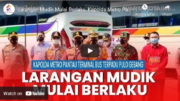 VIDEO Kapolda Metro Jaya Pantau Terminal Bus Terpadu Pulo Gebang di Masa Larangan Mudik