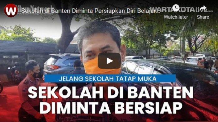 VIDEO Kadisdikbud Provinsi Banten Instruksian Sekolah Bersiap-siap Melakukan Pembelajaran Tatap Muka