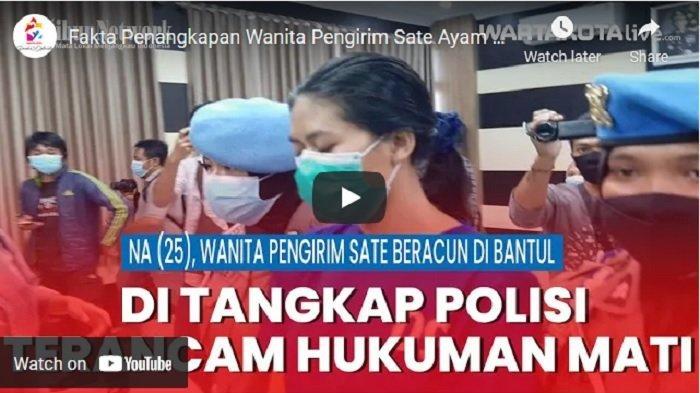 VIDEO Wanita Pengirim Sate Ayam Beracun Ditangkap Polisi, Racun Sianida Dibeli Online