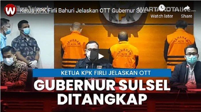 Kronologi OTT KPK dalam Penangkapan Gubernur Sulsel Nurdin Abdullah