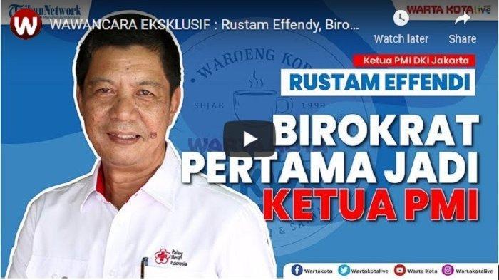 WAWANCARA EKSKLUSIF : Rustam Effendy, Birokrat Pertama yang Jabat Ketua PMI DKI Jakarta