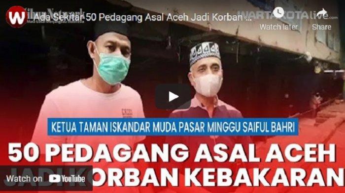 VIDEO Kebakaran di Gedung Blok C Pasar Minggu, Ada Sekitar 50 Pedagang Asal Aceh Jadi Korban