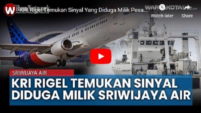 VIDEO KRI Rigel Temukan Sinyal yang Diduga Milik Pesawat Sriwijaya Air SJ182