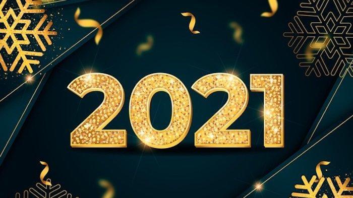 Kumpulan Ucapan Selamat Tahun Baru 2021 untuk Keluarga, Mertua, Kekasih, Atasan, Sahabat