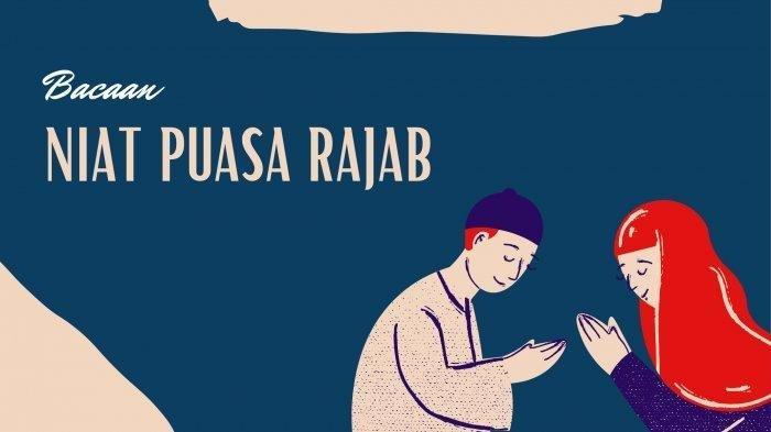 Jadwal Puasa Rajab, Niat Puasa Bila Diqadha dengan Ramadan, Sampai Doa Buka Puasa