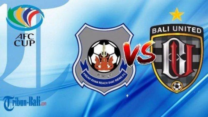 Live Streaming Bali United Vs Svay Rieng di Laga Fase Grup Piala AFC 2020 Malam Ini