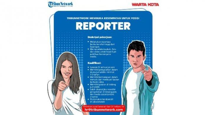 LOWONGAN Kerja Reporter Tribun Network-Warta Kota, Simak Syaratnya Ya