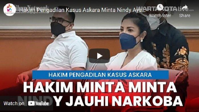 VIDEO Nindy Ayunda Dinasehati Hakim Pengadilan Kasus Askara, Diminta untuk Jauhi Narkoba