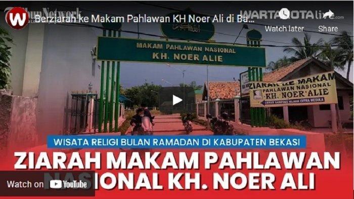 VIDEO Wisata Religi di Bulan Ramadan, Berziarah ke Makam Pahlawan KH Noer Ali