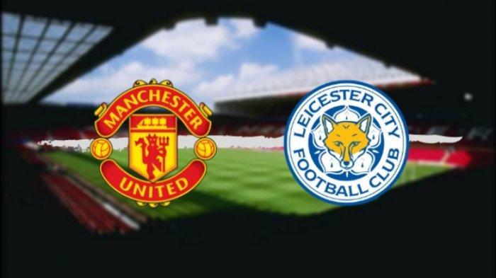 Starting XI dan Live Streaming TVRI Manchester United vs Leicester City, Setan Merah Tanpa Pogba