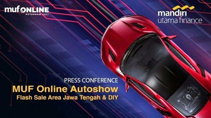 Pameran Otomotif MUF Online Autoshow Bidik Nasabah di Jateng, DIY, dan Jatim, Ini Deretan Promonya