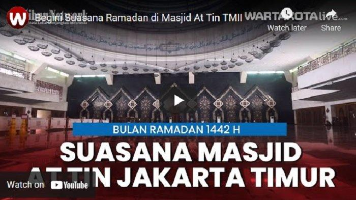 VIDEO Begini Suasana Ramadan di Masjid At Tin TMII