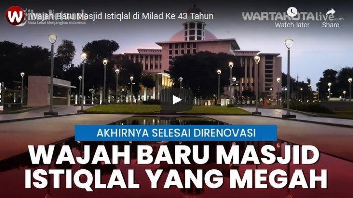 VIDEO Wajah Baru Masjid Istiqlal di Milad Ke 43 Tahun