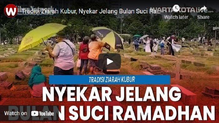 VIDEO Tradisi Ziarah Kubur, Sejumlah Warga Nyekar Jelang Bulan Suci Ramadan