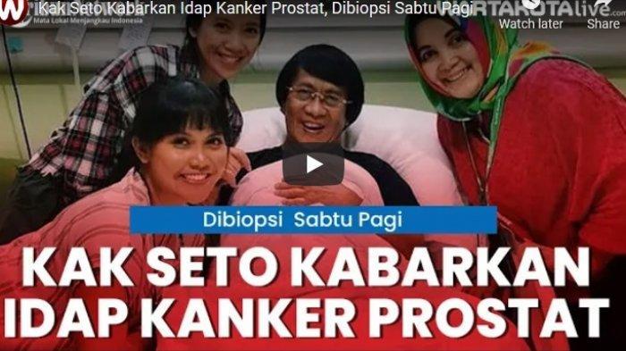 VIDEO Kak Seto Kabarkan Dirinya Idap Kanker Prostat, Dibiopsi Sabtu Pagi