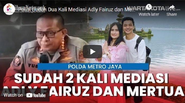 VIDEO Polda Metro Sudah 2 Kali Mediasi Adly Fairuz dan Mertua, Terkait Laporan Pencemaran Nama Baik