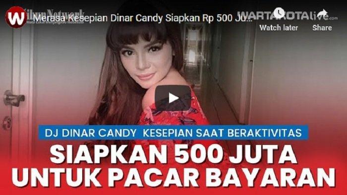 VIDEO HEBOH Dinar Candy Buka Lowongan Cari Pacar Bayaran, 18 Ribu Cowok Sudah Antre Audisi