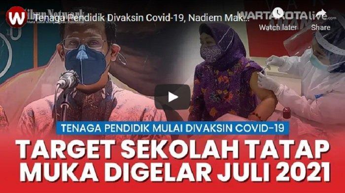 VIDEO Menteri Pendidikan Nadiem Makarim Targetkan Sekolah Tatap Muka Digelar pada Juli 2021