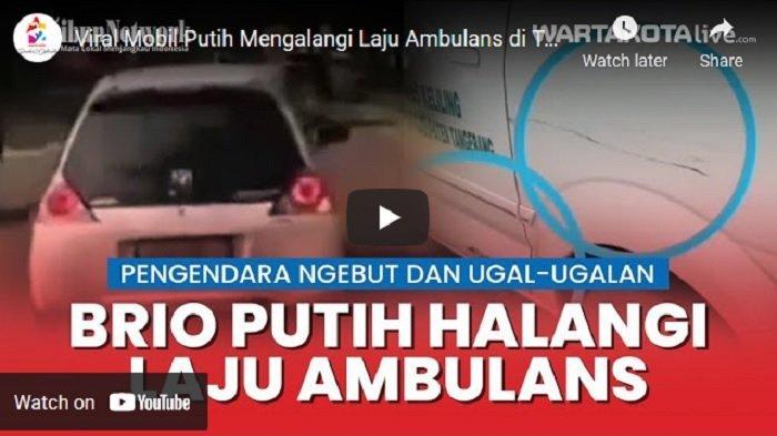 VIRAL, Emak-emak Pengendara Brio di Tangerang Halangi Laju Ambulans, Polisi Kantongi Identitasnya