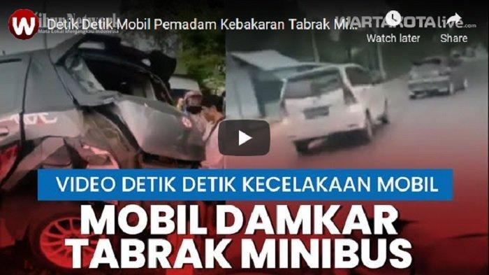 VIDEO Detik-detik Mobil Pemadam Kebakaran Tabrak Minibus Saat Akan Menuju Lokasi Kebakaran