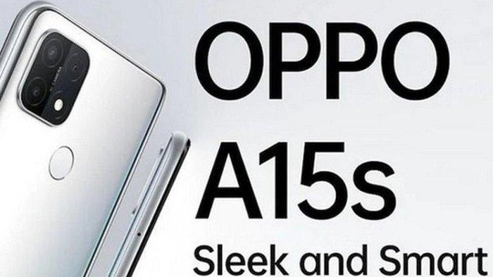 Harga Rp 2,2 Juta, Ini Spesifikasi Oppo A15s Triple Camera Helio P35 dan Bedanya dengan Oppo A15