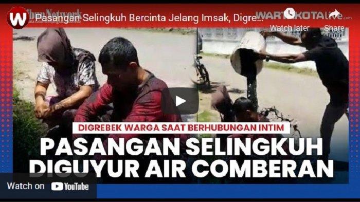 VIDEO Warga Grebek Pasangan Selingkuh Bercinta Jelang Imsak, Diarak lalu Dimandikan Air Comberan