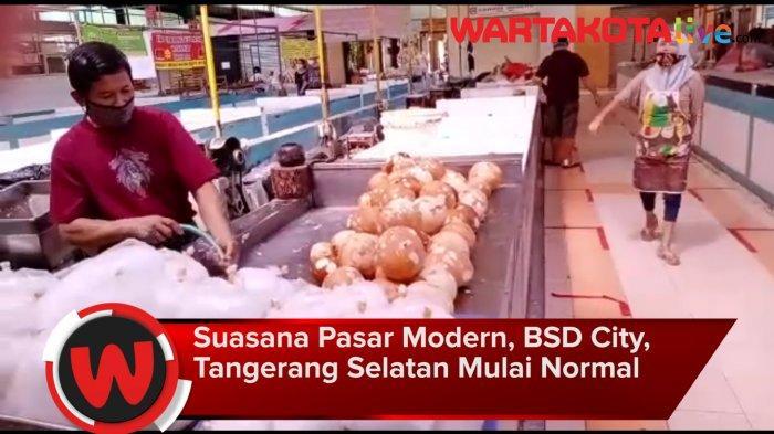 VIDEO: Seusai Lebaran, Pasar Modern BSD City Tangsel Beroperasi Normal