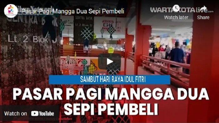 VIDEO Menjelang Lebaran Pasar Pagi Mangga Dua Sepi Pembeli