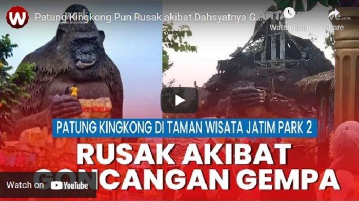VIDEO Patung Kingkong Rusak akibat Dahsyatnya Guncangan Gempa di Malang Jawa Timur