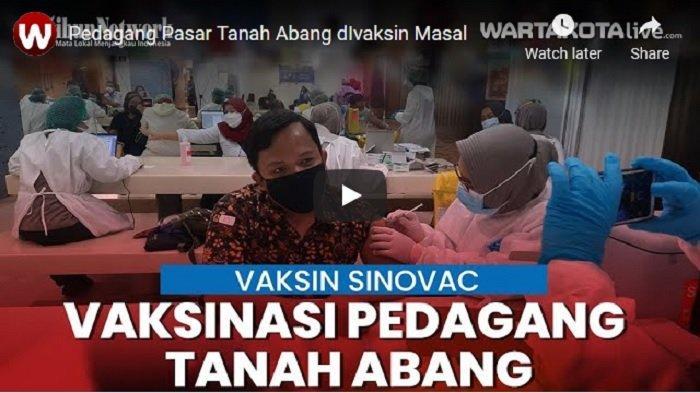 VIDEO Pedagang Pasar Tanah Abang Divaksin Covid -19 Masal