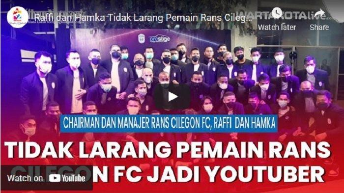 VIDEO Raffi Ahmad dan Hamka Hamzah Tidak Larang Pemain Rans Cilegon FC Jadi Youtuber