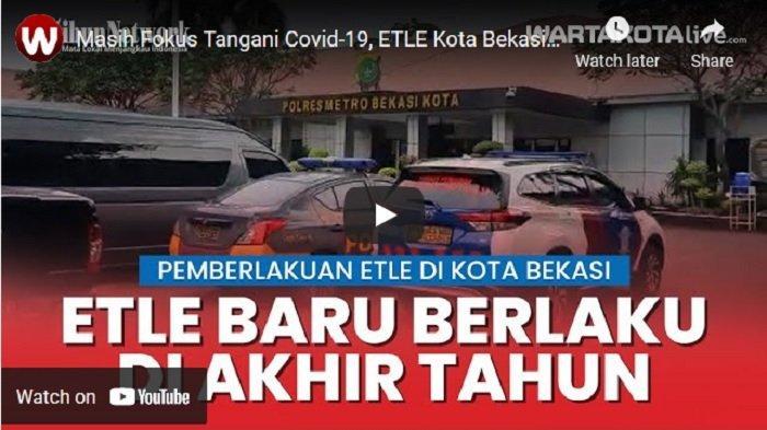 VIDEO Masih Fokus Tangani Covid-19, ETLE Kota Bekasi Baru Terlaksana Akhir Tahun