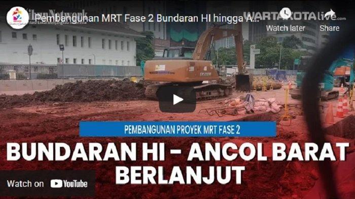 VIDEO Penampakan Pembangunan MRT Fase 2 Bundaran HI hingga Ancol Barat