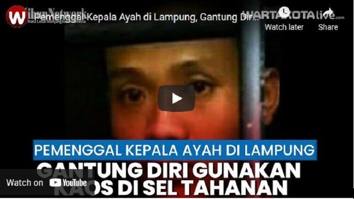VIDEO Pemuda Pemenggal Kepala Ayahnya Tewas Gantung Diri di Sel Tahanan