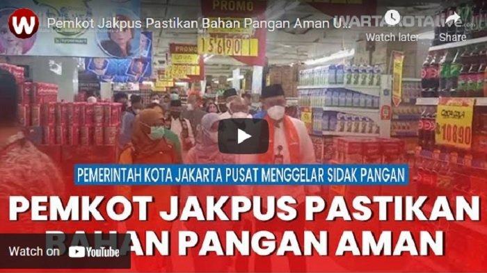 VIDEO Pemerintah Kota Jakarta Pusat Pastikan Bahan Pangan Aman Usai Sidakdi Pasar Moderen