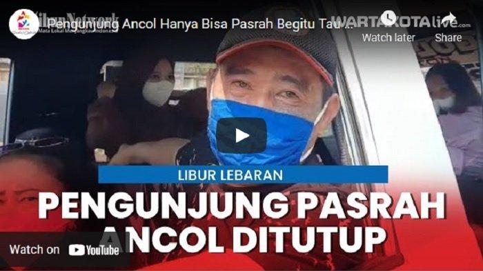 VIDEO Pengunjung Hanya Bisa Pasrah Saat Mengetahui Kawasan Ancol Ditutup
