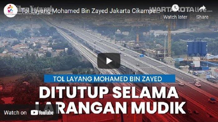 VIDEO Larangan Mudik, Tol Layang Mohamed Bin Zayed Jakarta Cikampek Akan Ditutup Sementara