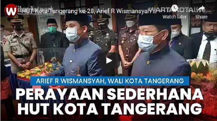 VIDEO Arief R Wismansyah Sebut HUT Kota Tangerang ke-28 Jadi Pertanda Bangkit dari Pandemi Covid-19